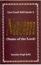Guru Granth Sahib Speaks -2 Naam – Name of The Lord