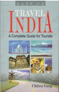 Travel India A Complete Guide For Tourists