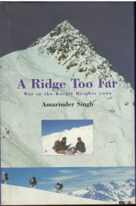 A Ridge Too Far War in The Kargil Heights 1999