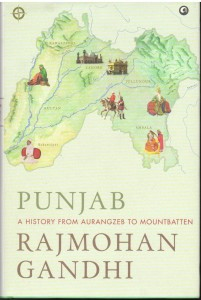 Punjab A History From Aurangzeb To Mountbatten
