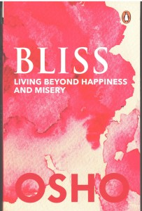 Bliss Living Beyond Happiness And Misery