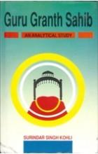 Guru Granth Sahib – An Analytical Study