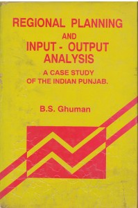Regional Planning And Input Output Analysis A Case Study of the Indian Punjab