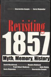 Revisiting 1857 Myth, Memory, History