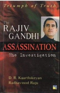 The Rajiv Gandhi Assassination The Investigation