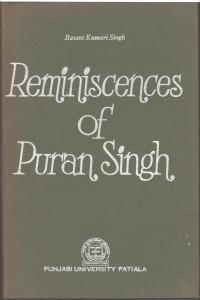 Reminiscences of puran singh