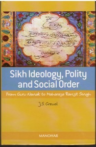 Sikh Ideology Polity And Social Order