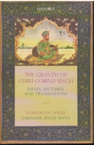 The Granth of Guru Gobind Singh Essays Lectures and Translations