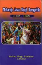 MAHARAJA JASSA SINGH RAMGARHIA (1723-1803)